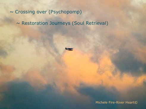 Crossing over ceremonies, psychopomp, restoration journeys, soul retrieval, michele fire-river heart, plane, clouds, seaplane, sunset, healing through ceremony